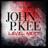 Level Next by John P. Kee