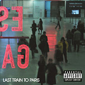 Last Train To Paris (DO NOT USE / Explicit Version) by Puff Daddy