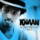 Take A Minute (Live) / Wavin' Flag (Live) [Digital 45] by K'naan