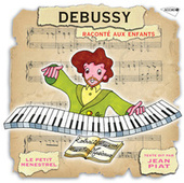 Le Petit Ménestrel: Debussy raconté aux enfants von Jean Piat