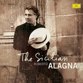 Roberto Alagna - The Sicilian von Roberto Alagna