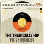 Poets / Bobcaygeon by The Tragically Hip