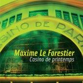 Casino De Printemps de Maxime Le Forestier