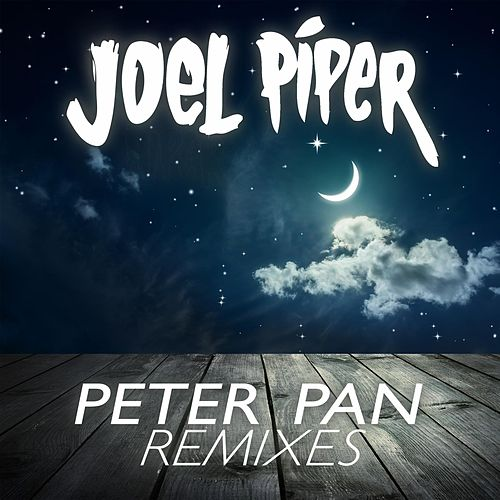 Peter Pan (Remixes) - EP by Joel Piper