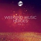 Weekend Music Heroes, Vol. 5 de Various Artists