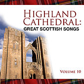 Highland Cathedral - Great Scottish Songs, Vol. 10 de Celtic Spirit