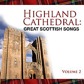 Highland Cathedral - Great Scottish Songs, Vol. 2 by Various Artists