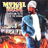 Babylon 9/11 Tip of the Iceberg by Mykal Rose