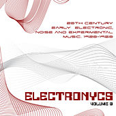 Electronycs Vol.8, 20th Century Early Electronic, Noise and Experimental Music. 1920-1960 by Various Artists