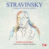 Stravinsky: Symphony in Three Movements (Digitally Remastered) by Dmitri Kitayenko