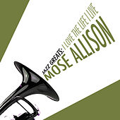 Jazz Greats: I Love the Life I Live de Mose Allison