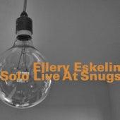 Solo Live at Snugs von Ellery Eskelin