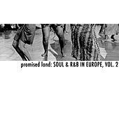 Promised Land: Soul & R&B in Europe, Vol. 2 by Various Artists