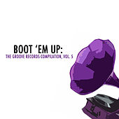 Boot 'Em Up: The Groove Records Collection, Vol. 5 de Various Artists