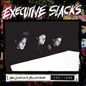 The Complete Recordings 1982-1986 by Executive Slacks