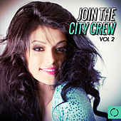 Join the City Crew, Vol. 2 von Various Artists
