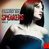 Connect the Speakers, Vol. 2 by Various Artists