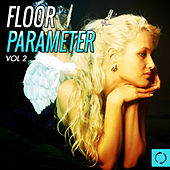 Floor Parameter, Vol. 2 von Various Artists
