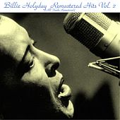 Remastered Hits, Vol. 2 (All Tracks Remastered) de Billie Holiday