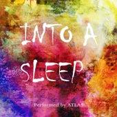 Into a Sleep de Atlas