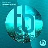 Underground by Andy LaToggo