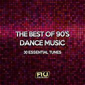 The Best of the 90's Dance Music (30 Essential Tunes) by Various Artists