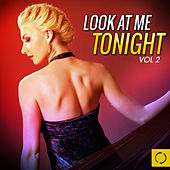 Look at Me Tonight, Vol. 2 by Various Artists
