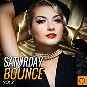 Saturday Bounce, Vol. 2 by Various Artists