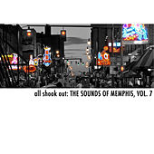 All Shook Out: The Sounds of Memphis, Vol. 7 by Various Artists