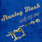 Easily Stop Time by Stanley Black