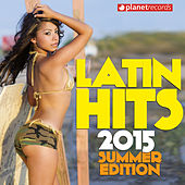 Latin Hits 2015 Summer Edition - 34 Latin Music Hits (Salsa, Bachata, Dembow, Merengue, Reggaeton, Urbano, Timba, Cubaton, Kuduro, Latin Fitness) de Various Artists