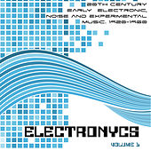 Electronycs Vol.1, 20th Century Early Electronic, Noise and Experimental Music. 1920-1960 di Various Artists
