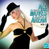 All Moves Arena, Vol. 2 by Various Artists