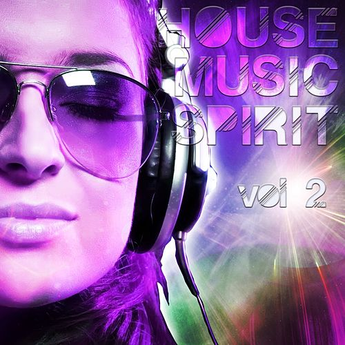 House Music Spirit, Vol. 2 - EP by Various Artists