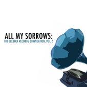All My Sorrows: The Elektra Records Compilation, Vol. 5 de Various Artists