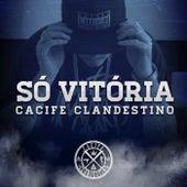 Só Vitória by Cacife Clandestino