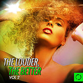 The Louder the Better, Vol. 2 by Various Artists