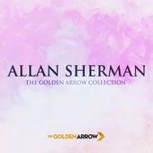 Allan Sherman - The Golden Arrow Collection by Allan Sherman
