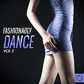 Fashionably Dance, Vol. 2 von Various Artists