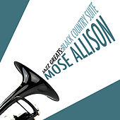 Jazz Greats: Black Country Suite de Mose Allison