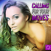 Calling for Your Moves, Vol. 2 by Various Artists