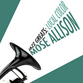 Jazz Greats: Local Color de Mose Allison