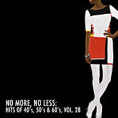 No More, No Less: Hits of 40's, 50's & 60's, Vol. 28 von Various Artists
