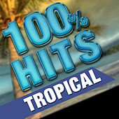 100% Hits Tropical de Various Artists