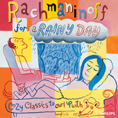 Rachmaninoff For A Rainy Day - Cozy Classics To Curl Up With by Various Artists