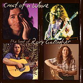 Crest Of A Wave – The Best Of R Gallagher by Rory Gallagher