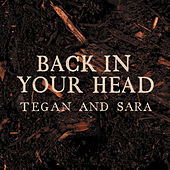 Back In Your Head by Tegan and Sara