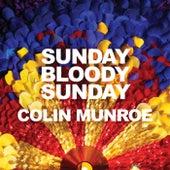 Sunday Bloody Sunday de Colin Munroe