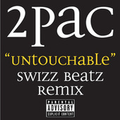Untouchable Swizz Beatz Remix by 2Pac