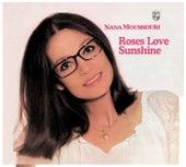 Roses Love Sunshine von Nana Mouskouri